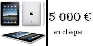 Gagnez un chèque de 5 000 € ou un iPad